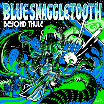 Blue Snaggletooth – Beyond Thule