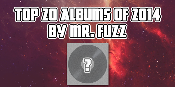 Mr. Fuzz TOP 20 Albums of 2014