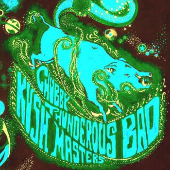 Chubby Thunderous Bad Kush Masters – Earth Hog