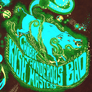 Chubby Thunderous Bad Kush Masters – Earth Hog
