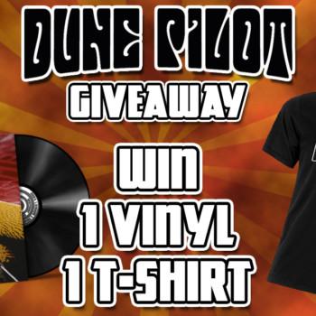 Dune Pilot Giveaway : Win 1 Vinyl + 1 T-Shirt