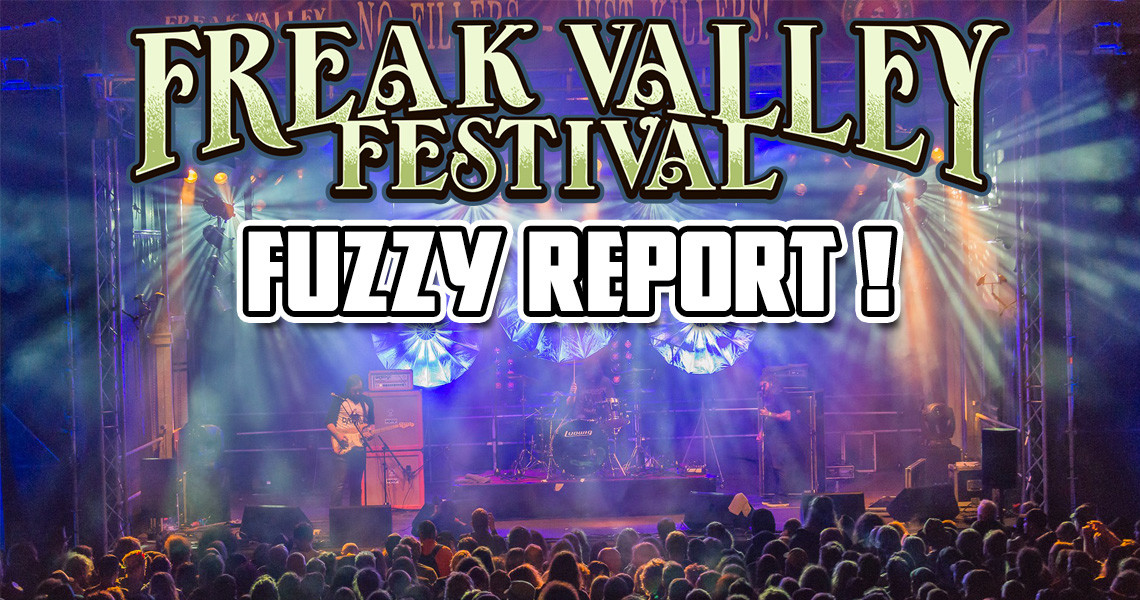 Freak Valley Festival 2015 : The Holy Land of the Heavy Music Community in Europe !
