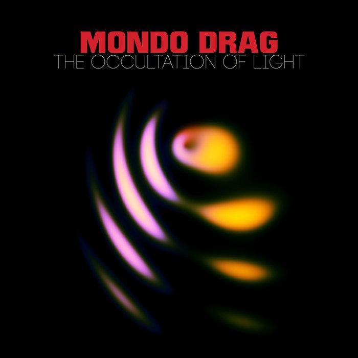 Mondo Drag – The Occultation of Light Review