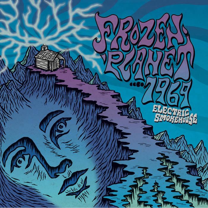 Frozen Planet…. 1969 – Electric Smokehouse Review