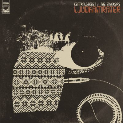 Centralstödet / The Myrrors – Ljudkamrater (split album) Review