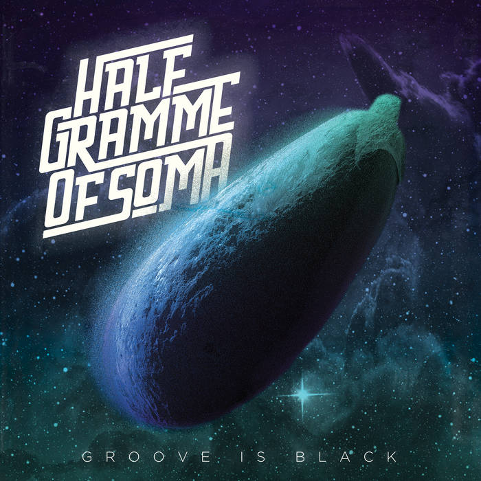 Half Gramme Of Soma – Groove Is Black Review