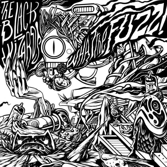 The Black Wizards – What The Fuzz Review