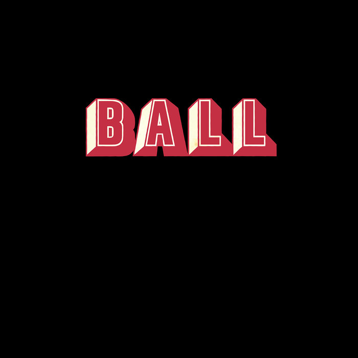 Ball – Self-titled Review