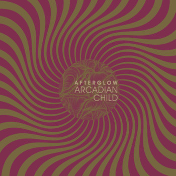 Arcadian Child – Afterglow Review