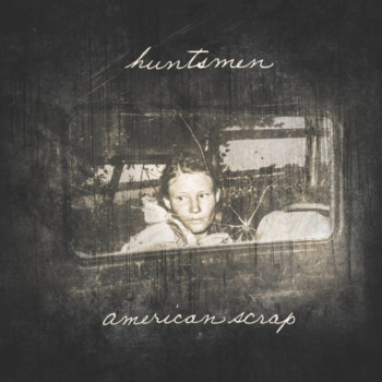 Huntsmen – American Scrap Review