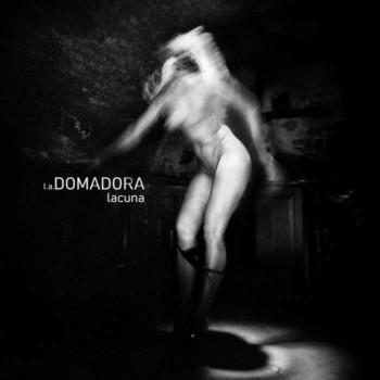 Album Premiere & Review : Domadora – Lacuna