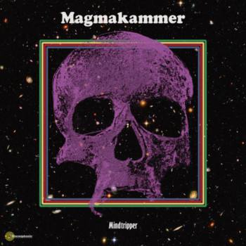 Magmakammer – Mindtripper Review