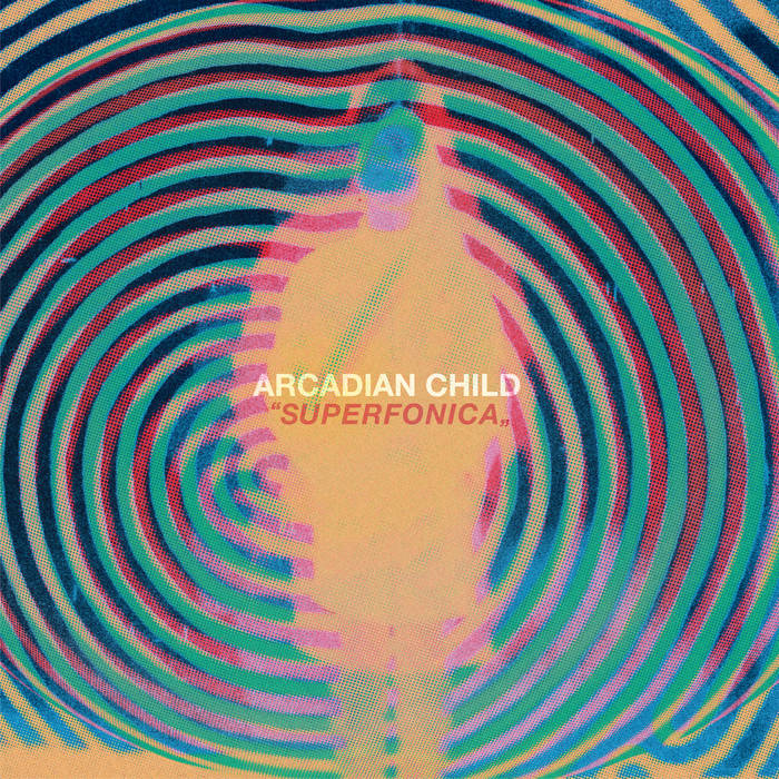 Album Premiere & Review : Arcadian Child – Superfonica