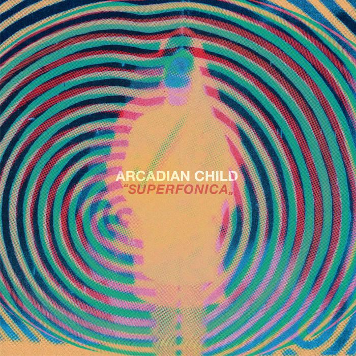 Album Premiere & Review : Arcadian Child – Superfonica