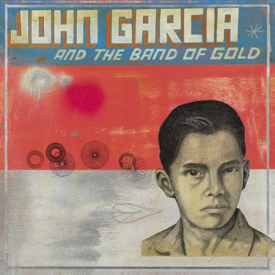 John Garcia and the Band of Gold – Review