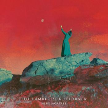 The Lumberjack Feedback – Mere Mortals Review