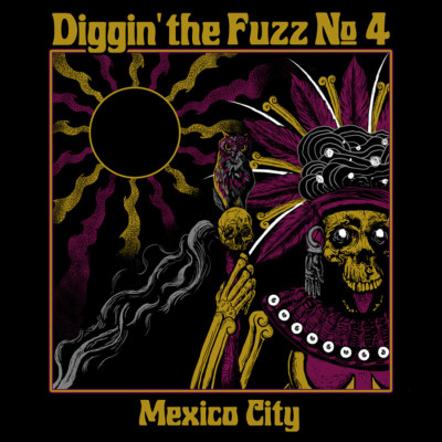 Diggin' The Fuzz #4 – Mexico City