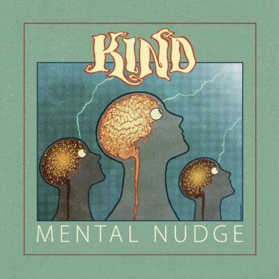 Album premiere : Mental Nudge by KIND