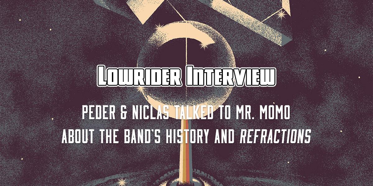 Interview: Peder Bergstrand & Niclas Stalfors – Lowrider