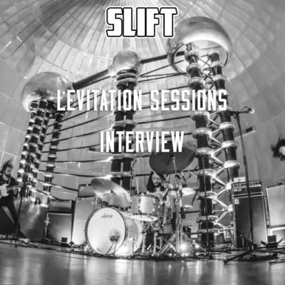 Interview: SLIFT – Levitation Session