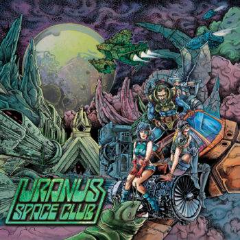 Uranus Space Club – Another Planet, Another Love Review